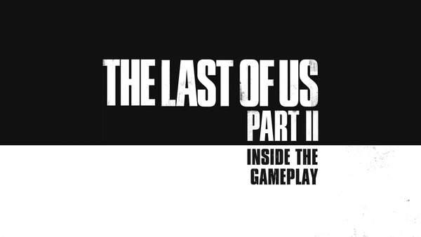 PS4《美国末日2》新中文幕后短片 游戏玩法理念介绍 (1)